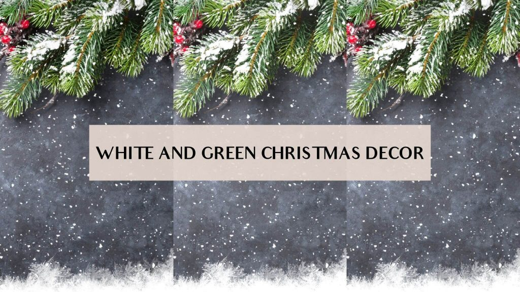 white and green christmas decor