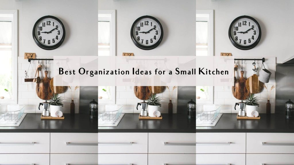 best organization ideas for a small kitchen