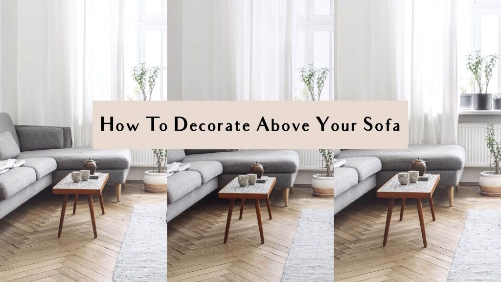ideas for decorating above the sofa