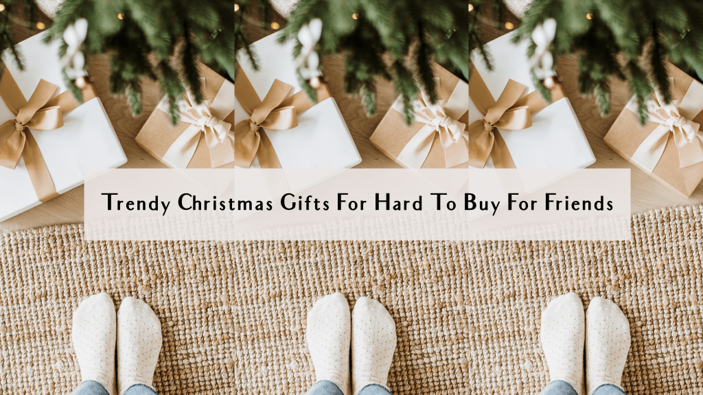 christmas gifts for hard to buy for friends